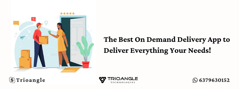 The Best On Demand Delivery App to Deliver Everything Your Needs!