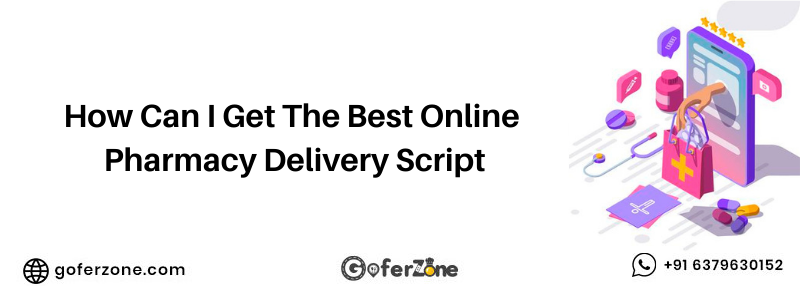 How Can I Get The Best Online Pharmacy Delivery Script